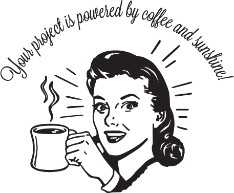 Your project is powered by coffee and sunshine!